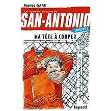 Ma tête à couper : San Antonio T. 27 (French Edition)