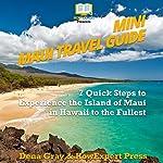 Mini Maui Travel Guide | HowExpert Press,Dena Gray