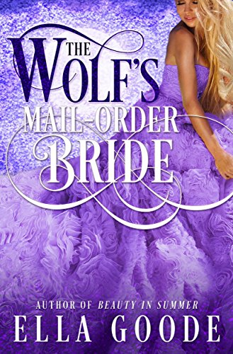 The Wolf's Mail-Order Bride (A Sexy Shifter Mate Love Story)
