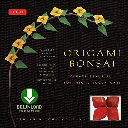 Origami Bonsai: Create Beautiful Botanical Sculptures From Paper: Origami Book with 14 Beautiful Projects and Downloadable Instructional DVD