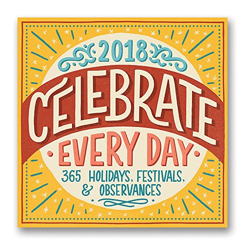 Orange Circle Studio 2018 Wall Calendar  Celebrate Every Day