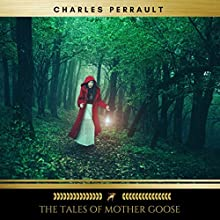 The Tales of Mother Goose Audiobook by Charles Perrault Narrated by Brian Kelly