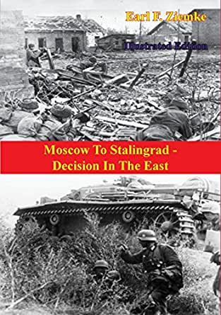 Moscow to Stalingrad : decision in the east