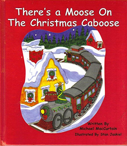 There's a Moose on the Christmas (Christmas Caboose)