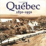 Quebec 1850-1950, , 1554070414