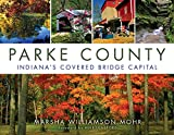 Parke County: Indiana's Covered Bridge Capital