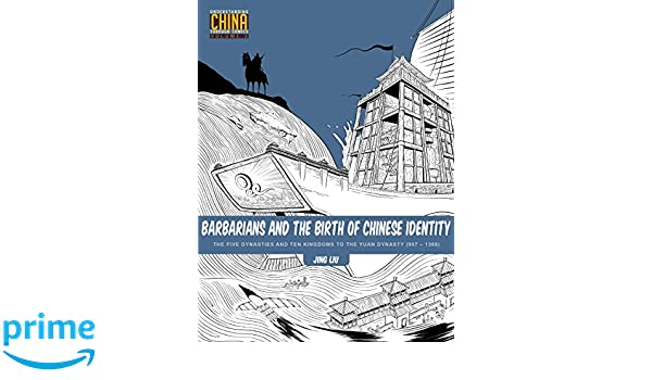 Barbarians and the Birth of Chinese Identity: The Five Dynasties ...