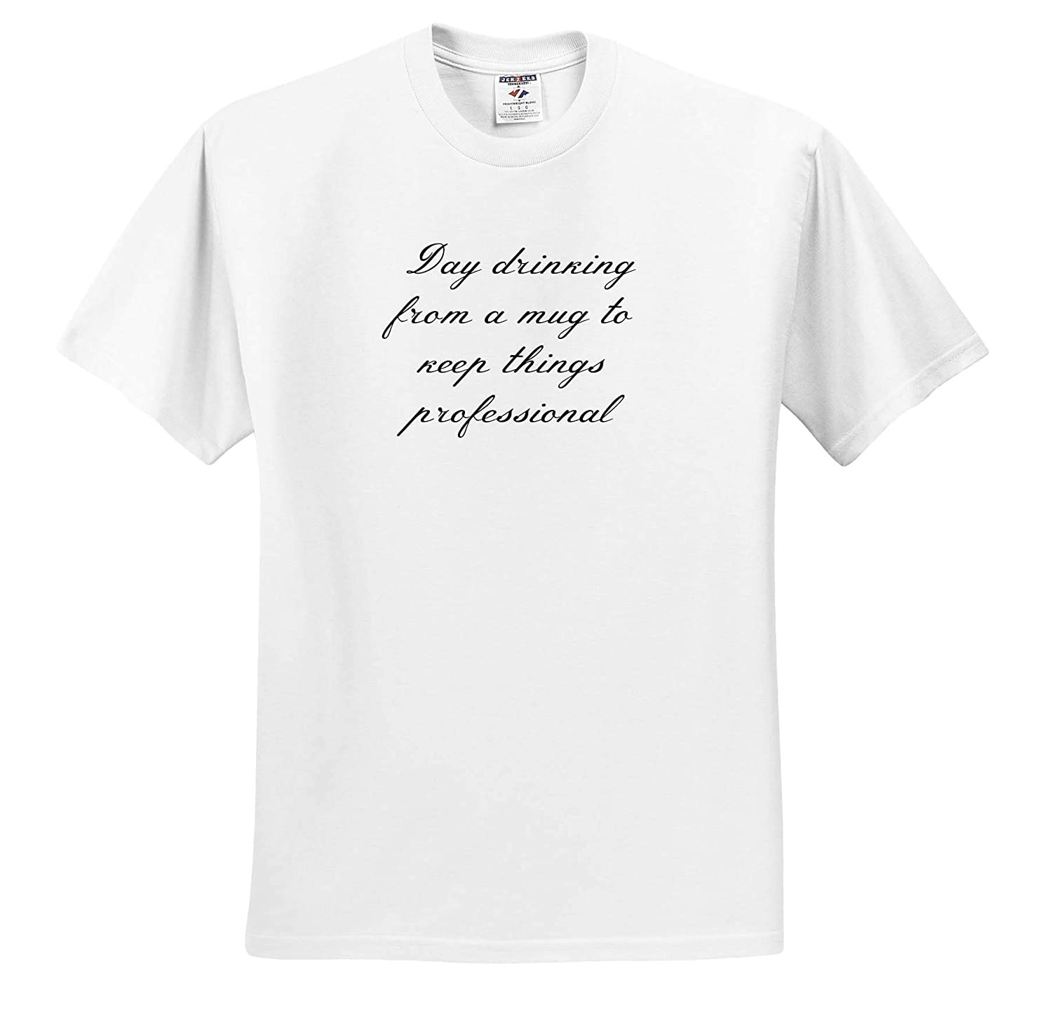Adult T-Shirt XL Image of Day Drinking from A Mug to Keep Things Professional Quote 3dRose Gabriella-Quote ts/_317787