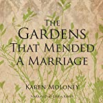 The Gardens That Mended a Marriage | Karen Moloney