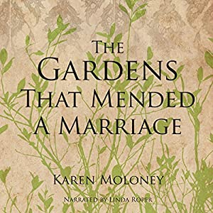 The Gardens That Mended a Marriage Audiobook