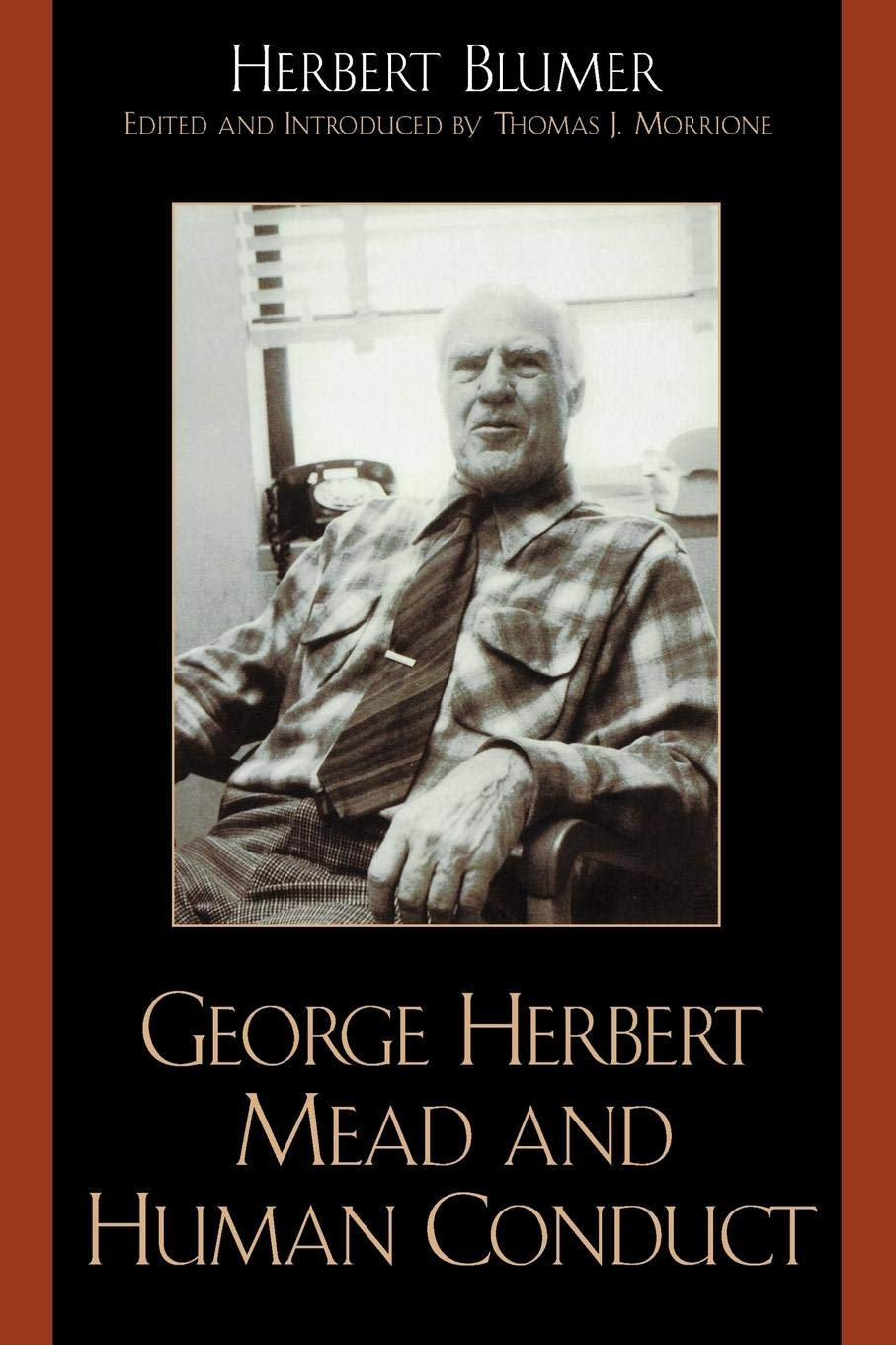 George Herbert Mead And Human Conduct Herbert Blumer Thomas J