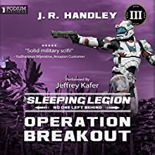 Operation Breakout: The Sleeping Legion, Book 3 Audiobook by J.R. Handley Narrated by Jeffrey Kafer
