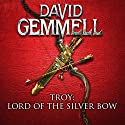Lord of the Silver Bow: Troy, Book 1 Audiobook by David Gemmell Narrated by Thomas Judd