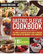Gastric Sleeve Cookbook: The Complete Bariatric Recipes Guide & Cookbook for you after Weight Loss Surgery - With Over 110 recipes