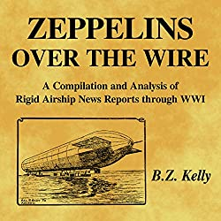 Zeppelins over the Wire