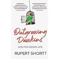 Outgrowing Dawkins: God for Grown-Ups