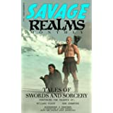 Savage Realms Monthly: February 2021: A collection of dark fantasy sword and sorcery short adventure stories (Savage Realms M