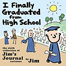 I Finally Graduated from High School (Jim's Journal Book 6)