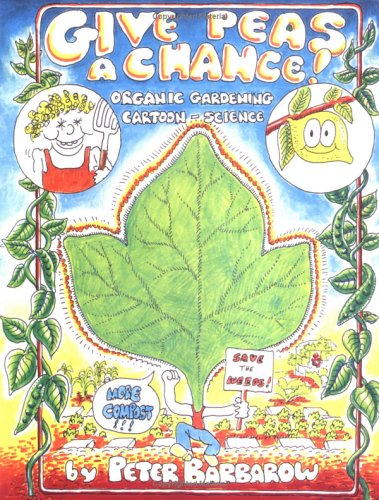 Give Peas a Chance!: Organic Gardening (Give Peas)