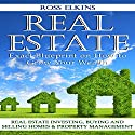 Real Estate: Exact Blueprint on How to Grow Your Wealth: Real Estate Investing, Buying and Selling Homes & Property Management Audiobook by Ross Elkins Narrated by Rich Brennan