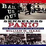 Senseless Panic: How Washington Failed America   William M. Isaac