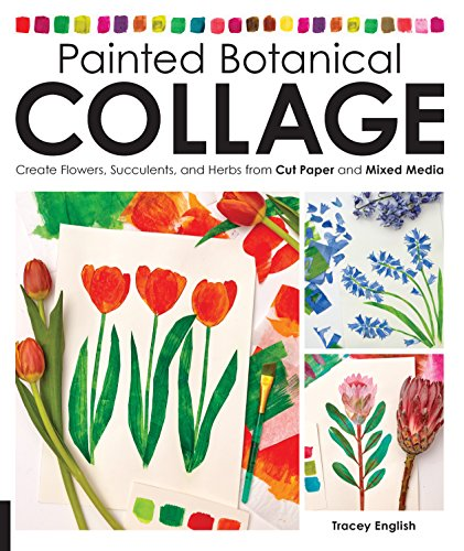 Painted Strawberry - Painted Botanical Collage: Create Flowers, Succulents, and Herbs from Cut Paper and Mixed Media