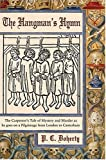The Hangman's Hymn: The Carpenter's Tale of Mystery and Murder as he goes on a Pilgrimage from London to Canterbury