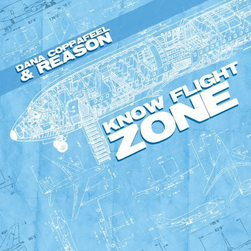 - Know Flight Zone by Dana Coppafeel & Reason (2011-05-04)