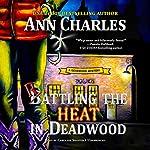 Rattling the Heat in Deadwood: The Deadwood Mysteries, Book 8 | Ann Charles