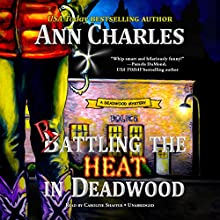 Rattling the Heat in Deadwood: The Deadwood Mysteries, Book 8 Audiobook by Ann Charles Narrated by Caroline Shaffer