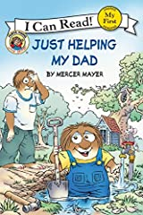 Little Critter: Just Helping My Dad (My First I Can Read) Paperback
