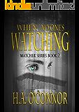 When No One's Watching (Watcher Series Book 2)