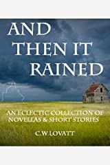 And Then It Rained Kindle Edition