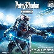 Zorn des Reekha (Perry Rhodan NEO 97) | Michael H. Buchholz