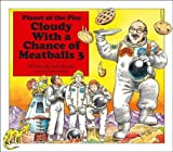 Cloudy with a Chance of Meatballs 3( Planet of the Pies)[CLOUDY W/A CHANCE OF MEATBALLS][Hardcover]