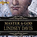 Master and God: A Novel of the Roman Empire Audiobook by Lindsey Davis Narrated by Robin Sachs