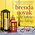 Right Where We Belong: Silver Springs, Book 4 Hörbuch von Brenda Novak Gesprochen von: Veronica Worthington