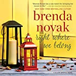 Right Where We Belong: Silver Springs, Book 4 | Brenda Novak