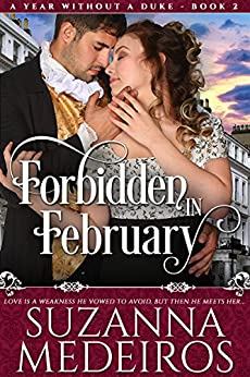 Forbidden in February (A Year Without a Duke Book 2) by [Medeiros, Suzanna]