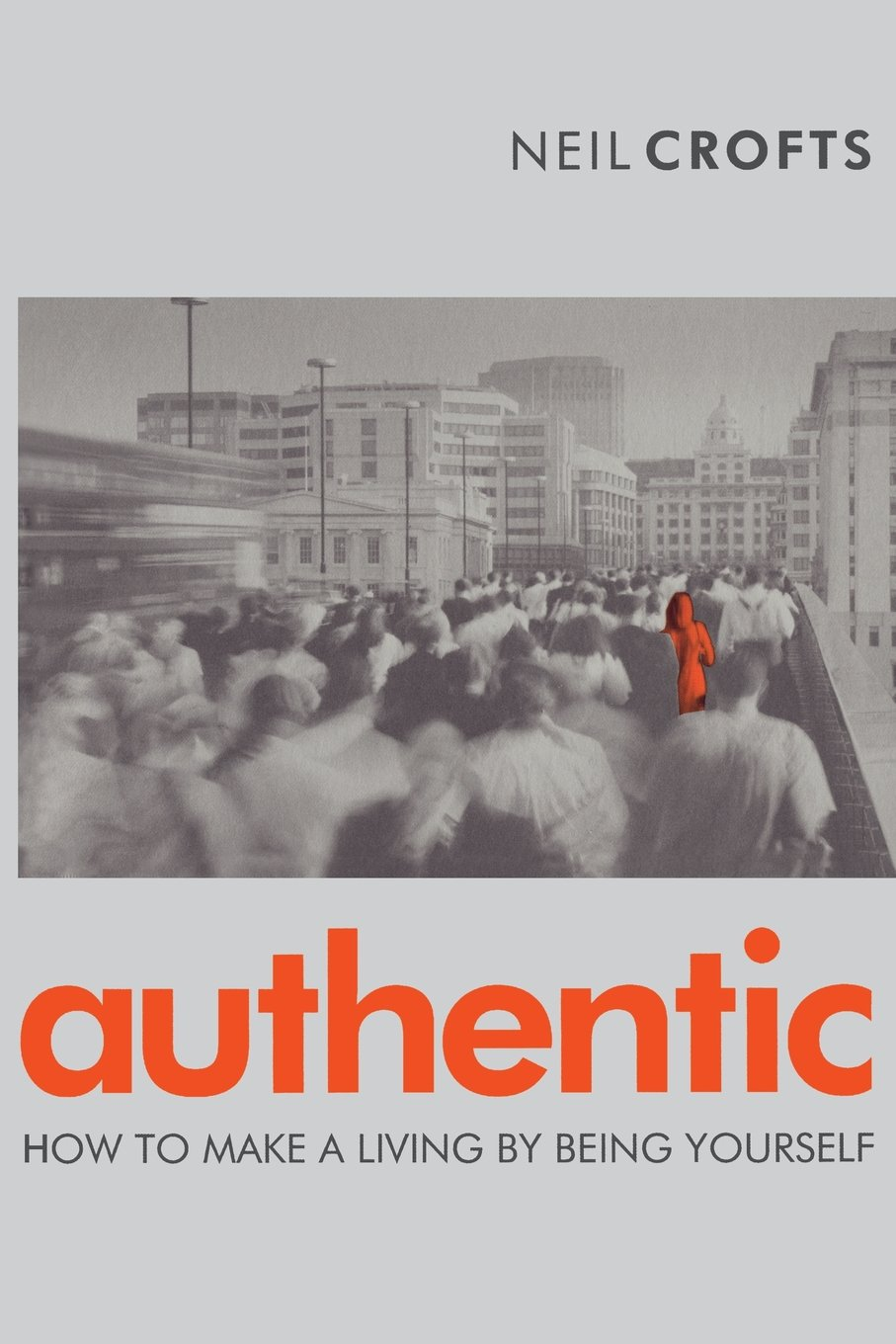 Read Online Authentic: How to Make a Living By Being Yourself ebook