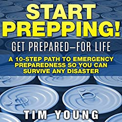 Start Prepping!: Get Prepared - for Life