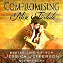 Compromising Miss Tisdale: The Regency Blooms, Book 1 Audiobook by Jessica Jefferson Narrated by Beverley A. Crick