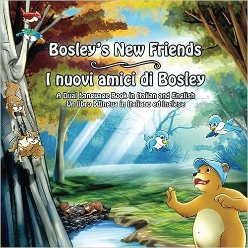 A Dual Language Book Italian - English Bosleys New Friends