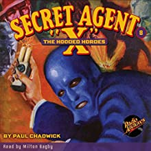 Secret Agent X #8 October 1934 | Livre audio Auteur(s) : Brant House, Paul Chadwick,  Radio Archives Narrateur(s) : Milton Bagby