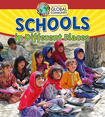 Schools in Different Places (Learning about Our Global Community)