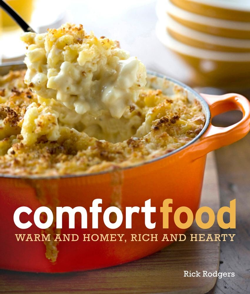 Comfort food warm and homey rich and hearty rick rodgers comfort food warm and homey rich and hearty rick rodgers 9781616283858 amazon books forumfinder Image collections