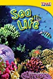 Sea Life (TIME FOR KIDS® Nonfiction Readers)