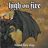 BLESSED BLACK WINGS by High On Fire (2011-08-02)
