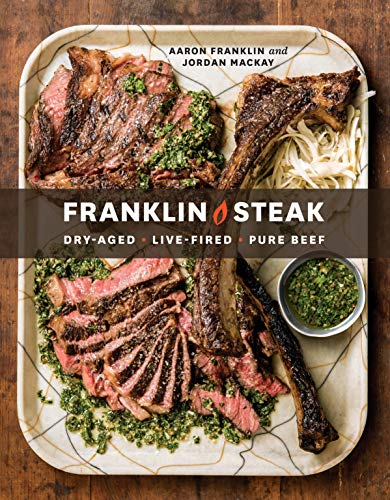 Product picture for Franklin Steak: Dry-Aged. Live-Fired. Pure Beef. by Aaron Franklin