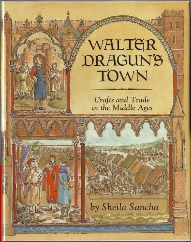 Walter Dragun's Town: Crafts and Trade in the Middle Ages